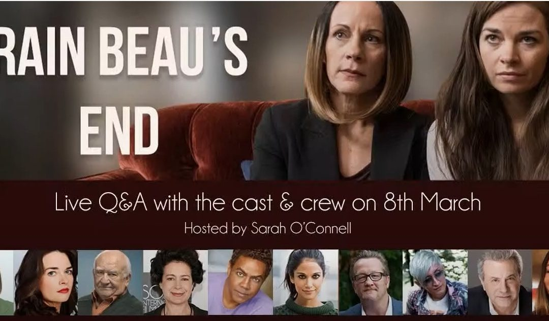 Rain Beau's End Day of Release LIVE Q&A with the Cast & Crew hosted by Sarah O'Connell